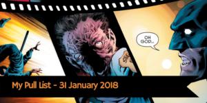 Pull List 31 January 2018