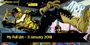 My Pull List - 3 January 2018